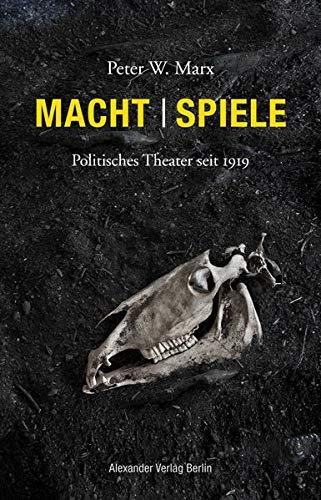 Macht | Spiele: Politisches Theater seit 1919