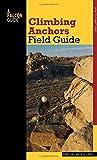 Falcon Guide Climbing Anchors Field Guide