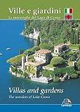 Ville e giardini. Le meraviglie del Lago di Como. Ediz. italiana e inglese
