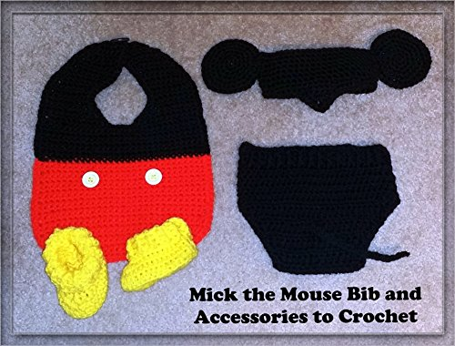 Mick the Mouse Bib Ensemble Crochet Patterns (English Edition) (Häkeln-mickey Mouse)