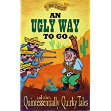 An Ugly Way To Go - and other Quintessentially Quirky Tales: Comic gems with a hint of mischief