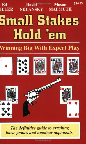 Small Stakes Hold 'em: Winning Big with Expert Play por Edward Miller