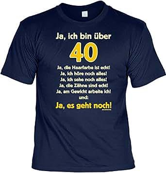 Lustige Sprüche Fun Tshirt Ja, ich bin über 40! Ja, es geht noch! - 40. Geburtstag tshirt mit Urkunde!