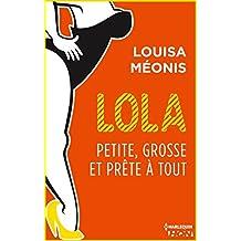 Lola S2.E3 - Petite, grosse et prête à tout (Lola 2 t. 3)