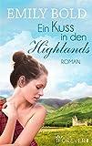 'Ein Kuss in den Highlands: Roman' von Emily Bold