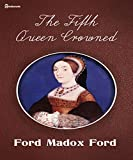 The Fifth Queen Crowned (Illustrated) (The Fifth Queen Trilogy Book 3)