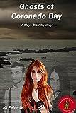 Ghosts of Coronado Bay: A Maya Blair Mystery: Volume 1 (The Maya Blair Mysteries)