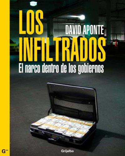 Descargar Libro Los infiltrados: El narco dentro de los gobiernos de David Aponte