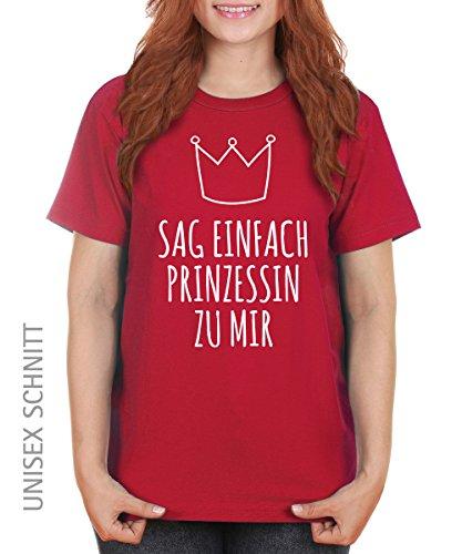 ::: SAG EINFACH PRINZESSIN ::: Girls T-Shirt ::: auch im Unisex Schnitt Rot