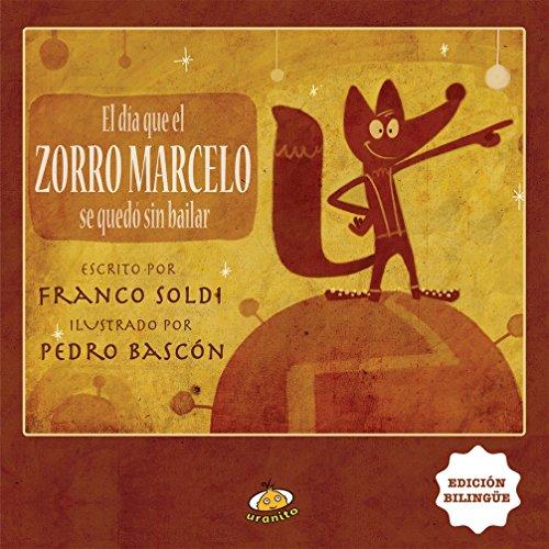 El Dia Que el Zorro Marcelo Se Quedo Sin Bailar por Franco Soldi