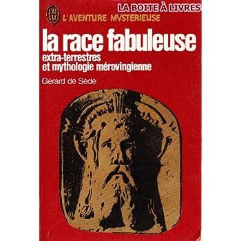 La race fabuleuse, extra-terrestres et mythologie mérovingienne
