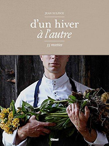 Jean Sulpice - d'un hiver  l'autre: 55 recettes