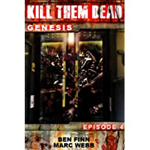 Kill Them Dead 4 (Zombie thriller series) (Kill Them Dead: Genesis) (English Edition)