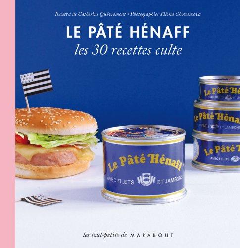 Le Pâté Hénaff, les 30 recettes culte