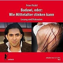 Badawi, oder: Wie Mittelalter stinken kann: Vortrag mit Peter Priskil (Ahriman CDs)