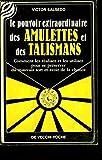 le pouvoir extraordinaire des amulettes et des talismans