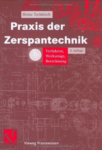Praxis der Zerspantechnik: Verfahren, Werkzeuge, Berechnung (Vieweg Praxiswissen)