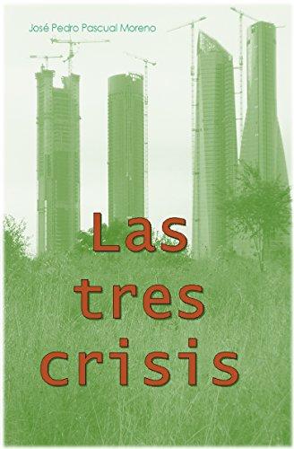 Las tres crisis: Cambio climático, pico del petróleo y colapso financiero por José Pedro Pascual Moreno