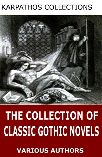 The Collection of Classic Gothic Novels (English Edition)