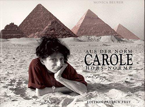 Carole aus der Norm / Carole hors norme by Beurer, Monica; Philipp, Claudia G...