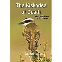 The Kiskadee of Death (Bob White Birder Murder Mysteries Book 7)
