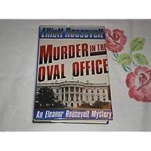 Murder in the Oval Office by Elliott Roosevelt (1989-02-01)