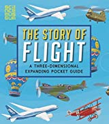 The Story of Flight: A Three-Dimensional Expanding Pocket Guide (Three Dimensional Expanding Gd) by Candlewick Press (2014-05-01)