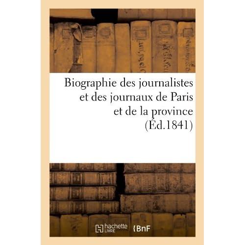 Biographie des journalistes et des journaux de Paris et de la province (Éd.1841)