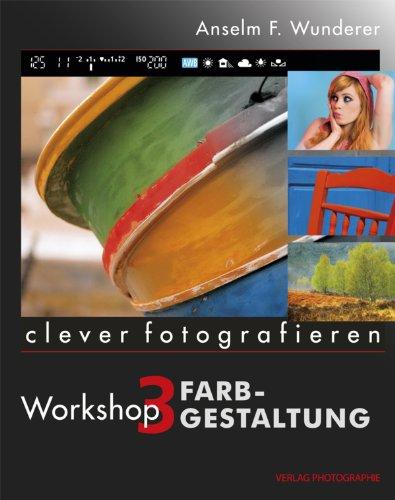 Farbgestaltung: clever fotografieren, Workshop 3