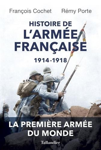 Histoire de l'armée Française : 1914-1918 par François Cochet