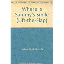 Where Is Sammys Smile (Lift-the-Flap) by Wendy Cheyette Lewison (1989-10-24)