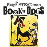 The Ralph Steadman Book of Dogs by Ralph Steadman (2010-10-01)
