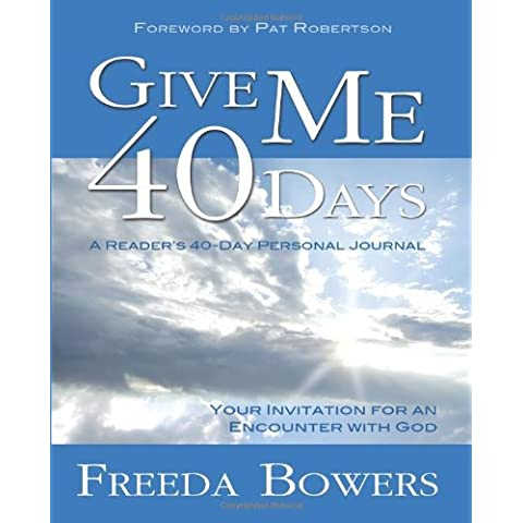 Give Me 40 Days: An Invitation for an Encounter with God by Freeda Bowers (1-Apr-2012) Paperback