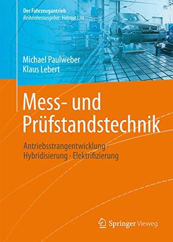 Mess- und Prüfstandstechnik: Antriebsstrangentwicklung · Hybridisierung · Elektrifizierung (Der Fahrzeugantrieb)