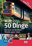 WDR 2 - 50 Dinge - Das muss ein Nordrhein-Westfale getan haben - Cornelia Eidmann, Martin Nusch