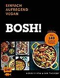 Bosh! einfach - aufregend - vegan - Der Sunday-Times-#1-Bestseller: Gönn dir! Über 140 Soulfood-Rezepte - Henry Firth, Ian Theasby