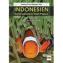 Indonesien - Nord-Sulawesi / West Papua: Für Taucher und Schnorchler