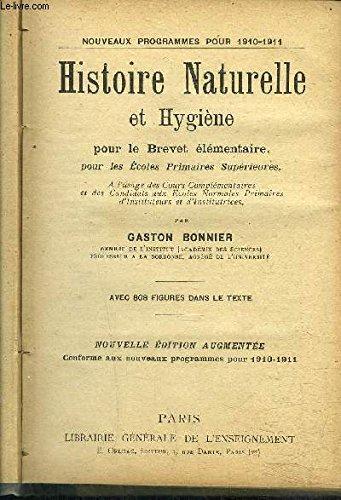 HISTOIRE NATURELLE ET HYGIENE POUR LE BREVET ELEMENTAIRE- PROGRAMMES 1910-1911