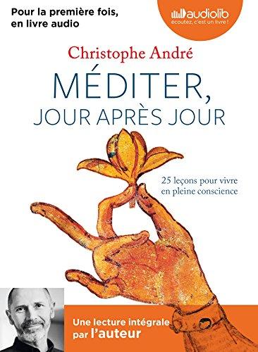 Méditer, jour après jour (1CD audio MP3) par Christophe André