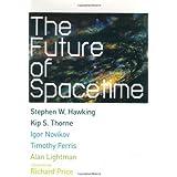 The Future of Spacetime by Hawking, Stephen, Thorne, Kip S., Novikov, Igor D. (2002) Hardcover
