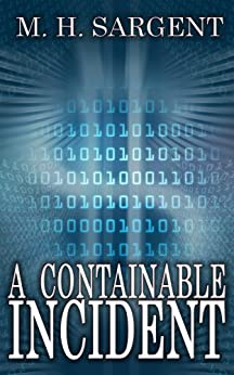A Containable Incident (An MP-5 CIA Series Thriller Book 7) by [Sargent, M.H.]