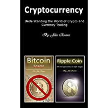 Cryptocurrency: Understanding the World of Crypto and Currency Trading (English Edition)