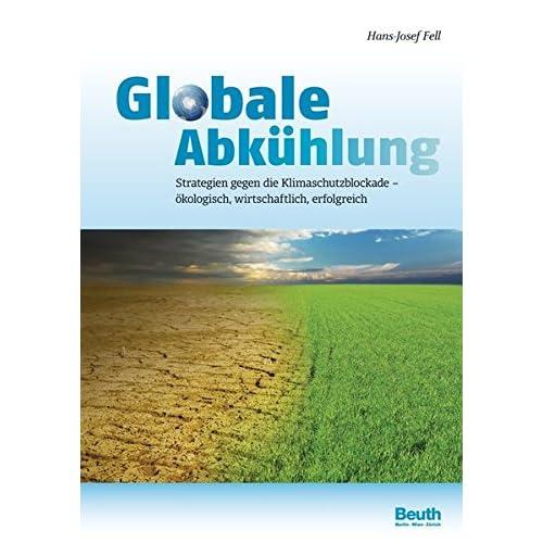 Pdf Globale Abkuhlung Strategien Gegen Die Klimaschutzblockade Okologisch Wirtschaftlich Erfolgreich Beuth Innovation Kostenlos Download Urwuchsig Wissenschaftsbuch Kostenloser Epub Download