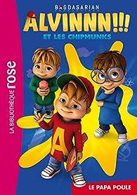 Alvin et les Chipmunks, tome 1 : Le papa poule par Bagdasarian Productions