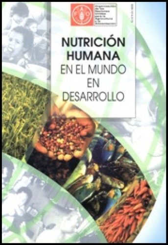 Nutrición Humana En El Mundo En Desarrollo par  Food and Agriculture Organization of the United Nations