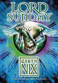 Lord Sunday (The Keys to the Kingdom, Book 7) by [Nix, Garth]