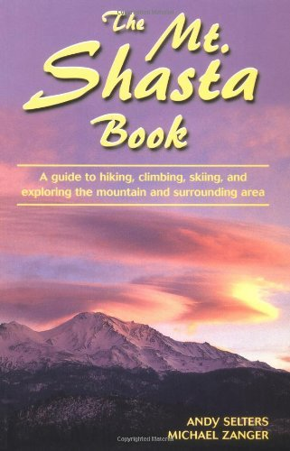 the-mt-shasta-book-a-guide-to-hiking-climbing-skiing-and-exploring-the-mountain-and-surrounding-area