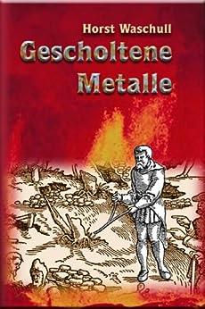 Gescholtene Metalle - Ihren Spuren auf der Spur
