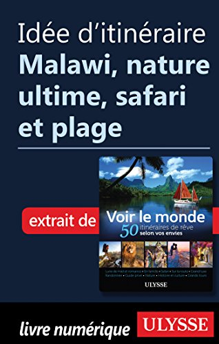 - Malawi, Nature ultime, safari et plage (French Edition) ()