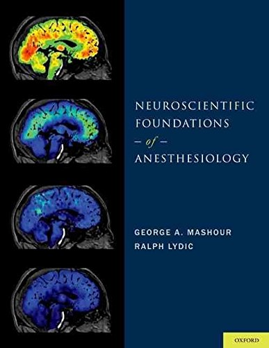 [(Neuroscientific Foundations of Anesthesiology)] [Edited by George A. Mashour ] published on (December, 2011)